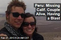 Peru: Missing Calif. Couple Alive, Well, Having a Blast