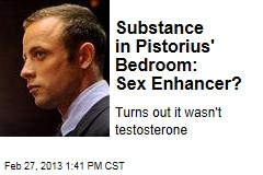 Substance in Pistorius' Bedroom: Sex Enhancer?