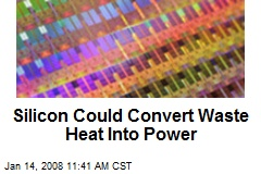 Silicon Could Convert Waste Heat Into Power