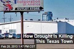 How Drought Is Killing This Texas Town