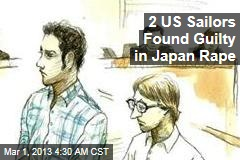 2 US Sailors Found Guilty in Japan Rape