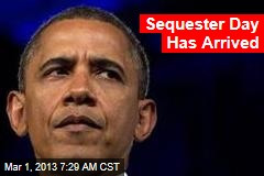 The Sequester Has Arrived