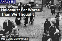 Holocaust Even Worse Than We Thought