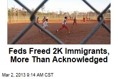 Feds Freed 2K Immigrants, More Than Acknowledged