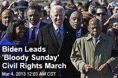 Biden Leads &amp;#39;Bloody Sunday&amp;#39; Civil Rights March
