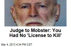 Judge to Mobster: You Had No &amp;#39;License to Kill&amp;#39;