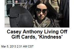 Casey Anthony 'Living Off Kindness'