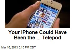 Your iPhone Could Have Been the ... Telepod