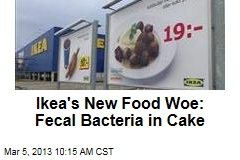 Ikea's New Food Woe: Fecal Bacteria in Cake