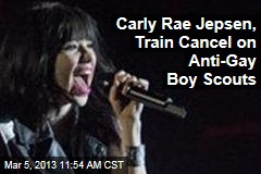 Carly Rae Jepsen, Train Cancel on Anti-Gay Boy Scouts