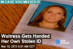 Waitress Gets Handed Her Own Stolen ID