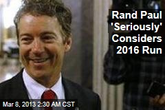 Rand Paul 'Seriously' Considers 2016 Run