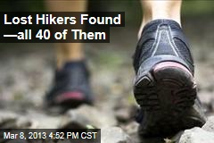 Lost Hikers Found &amp;mdash;all 40 of Them
