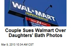Couple Sues Walmart Over Daughters' Bath Photos