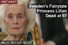 Sweden&amp;#39;s Fairytale Princess Lilian Dead at 97