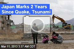 Japan Marks 2 Years Since Quake, Tsunami