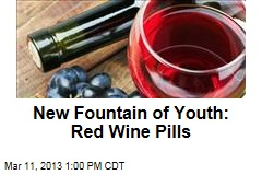 New Fountain of Youth: Red Wine Pills