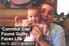 &amp;#39;Cannibal Cop&amp;#39; Found Guilty, Faces Life