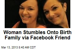 Woman Stumbles Onto Birth Family via Facebook Friend