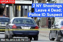 2 NY Shootings Leave 4 Dead, 2 Hurt