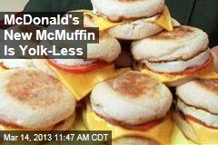McDonald's New McMuffin Is Yolk-Less
