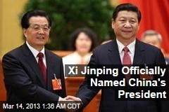 Xi Jinping Officially Named China's President