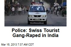 Police: Swiss Tourist Gang-Raped in India