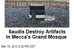 Saudis Destroy Key Artifacts in Mecca&amp;#39;s Grand Mosque