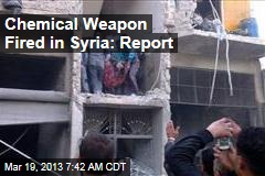 Chemical Weapon Fired in Syria: Report