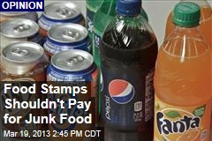 Food Stamps Shouldn't Pay for Junk Food