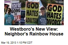 Westboro&amp;#39;s New View: Neighbor&amp;#39;s Rainbow House