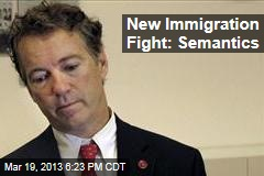 New Immigration Fight: Semantics