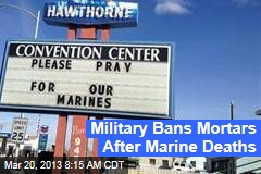 Military Bans Mortars After Marine Deaths