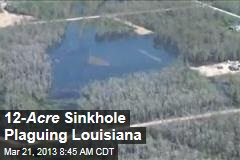 9- Acre Sinkhole Plaguing Louisiana