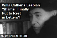 Willa Cather's Lesbian 'Shame': Finally Put to Rest?