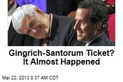 Gingrich-Santorum Ticket? It Almost Happened