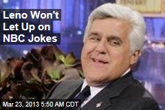 Leno Won't Let Up on NBC Jokes