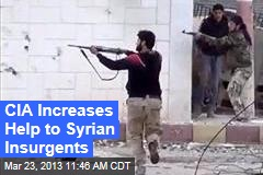 CIA Increases Help to Syrian Insurgents