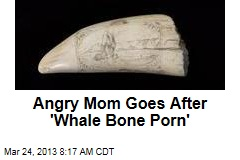 Teacher Mounts Campaign Against 'Whale Bone Porn'
