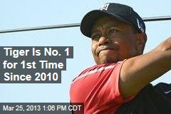 Tiger Is No. 1 for 1st Time Since 2010