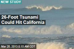 26-Foot Tsunami Could Hit California