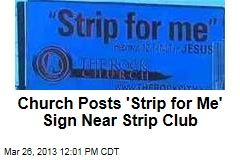 Church Posts &amp;#39;Strip for Me&amp;#39; Sign Near Strip Club
