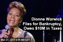 Dionne Warwick Files for Bankruptcy, Owes $10M in Taxes