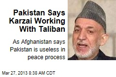 Pakistan Says Karzai Working With Taliban