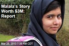 Malala&amp;#39;s Story Worth $3M: Report