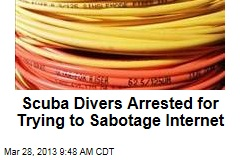 Scuba Divers Arrested for Trying to Sabotage Internet