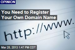 You Need to Register Your Own Domain Name