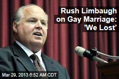 Rush Limbaugh on Gay Marriage: &amp;#39;We Lost&amp;rsquo;