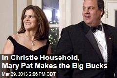 In Christie Household, Mary Pat Makes the Big Bucks