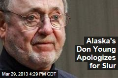 Alaska&amp;#39;s Don Young Apologizes for Slur